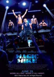 Magic Mike Poster - ©2012 Warner Bros. Ent. All Rights Reserved