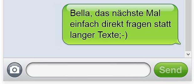 Bella, das nächste Mal einfach direkt fragen statt langer Texte;-)