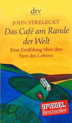 Café am Rande der Welt von John Strelecky
