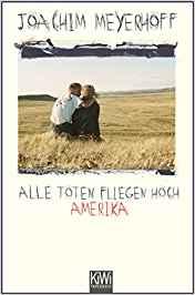 Joachim Meyerhoff: Alle Toten fliegen hoch Teil 1: Amerika.