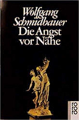 Schmidbauer - Die Angst vor Nähe