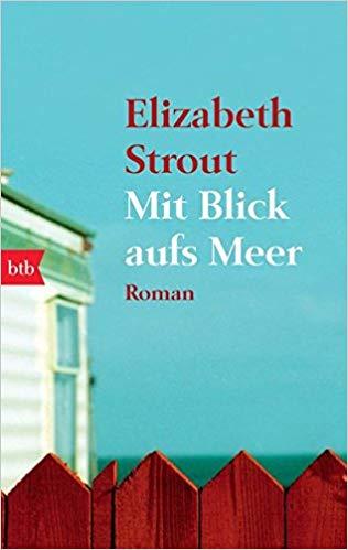 Elizabeth Strout: Mit Blick aufs Meer.